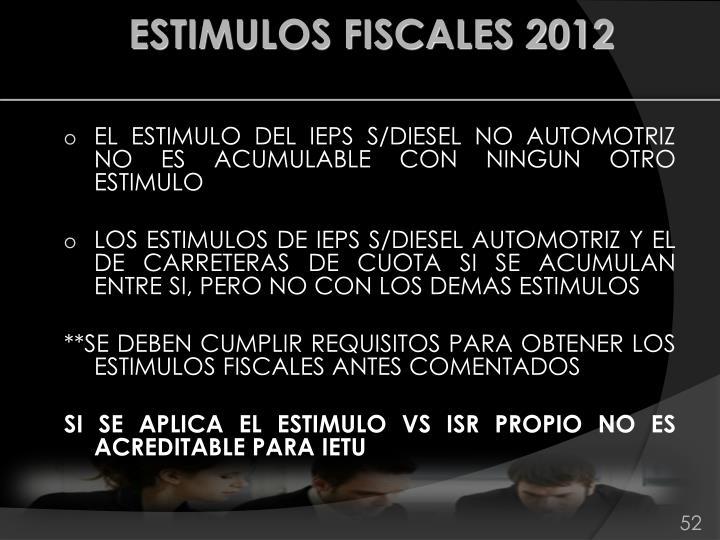 EL ESTIMULO DEL IEPS S/DIESEL NO AUTOMOTRIZ NO ES ACUMULABLE CON NINGUN OTRO ESTIMULO