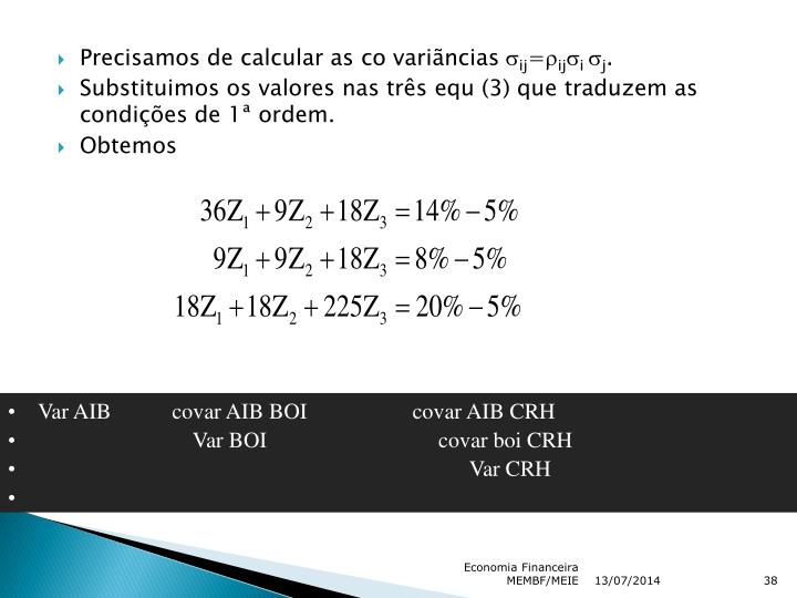 Precisamos de calcular as co variãncias