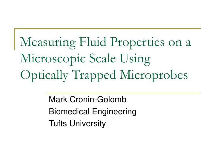 Measuring fluid properties on a microscopic scale using optically trapped microprobes