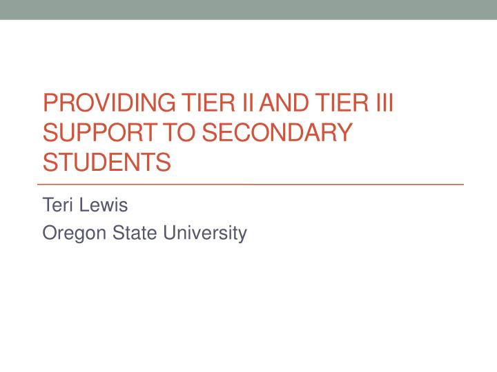 providing tier ii and tier iii support to secondary students n.