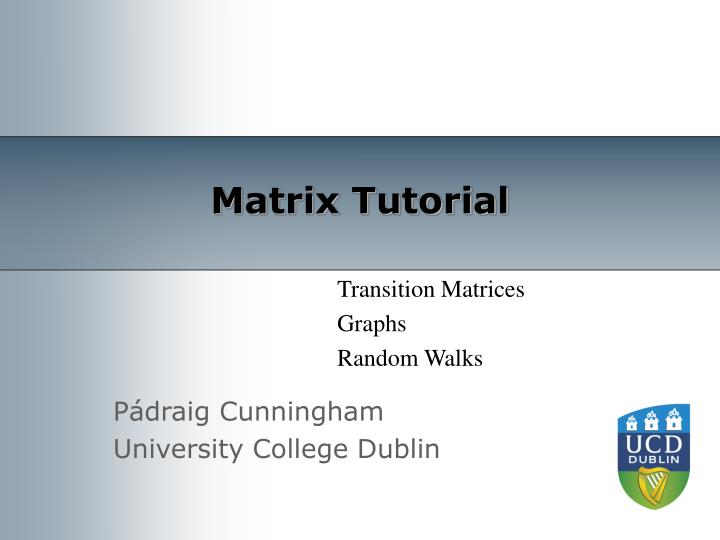 Matrix Tutorial