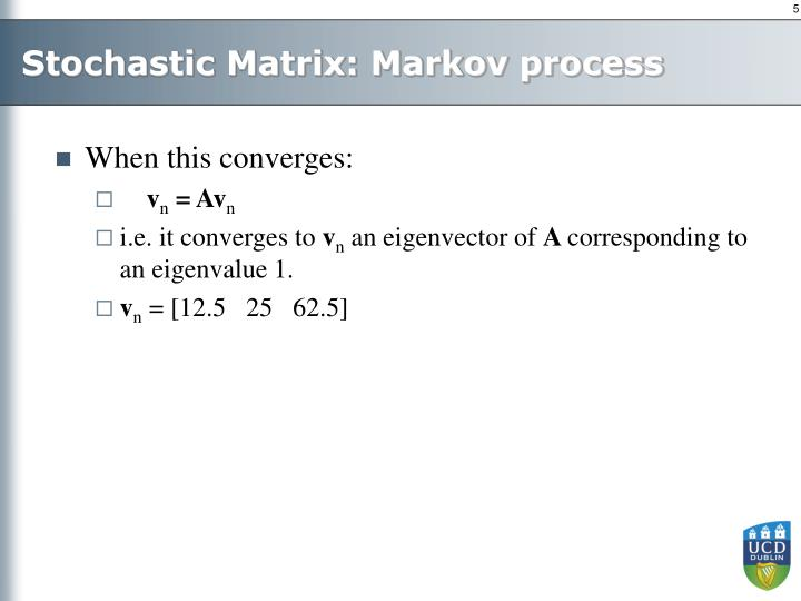 Stochastic Matrix: Markov process