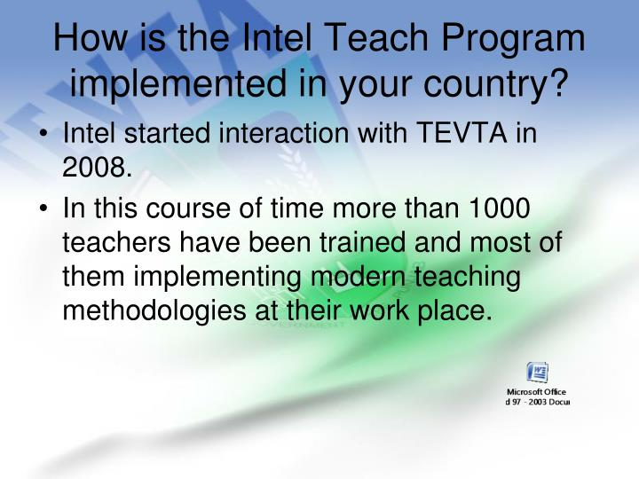 How is the Intel Teach Program implemented in your country?