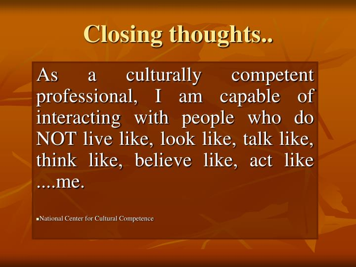 Closing thoughts..