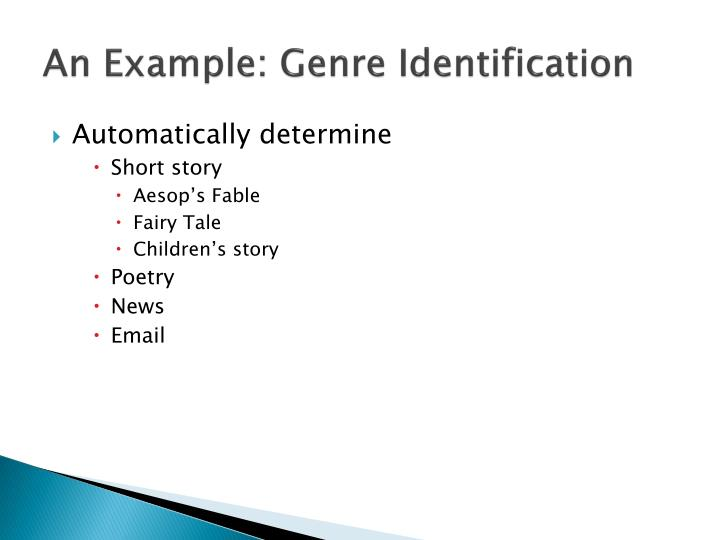 An Example: Genre Identification