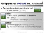 gruppearb proces vs produkt