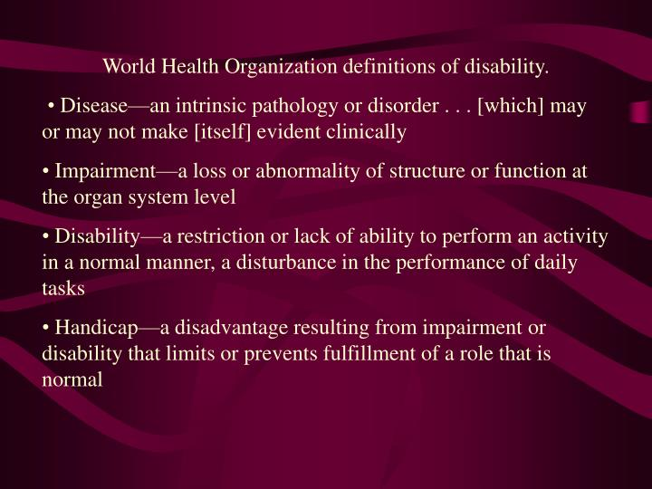 World Health Organization definitions of disability.