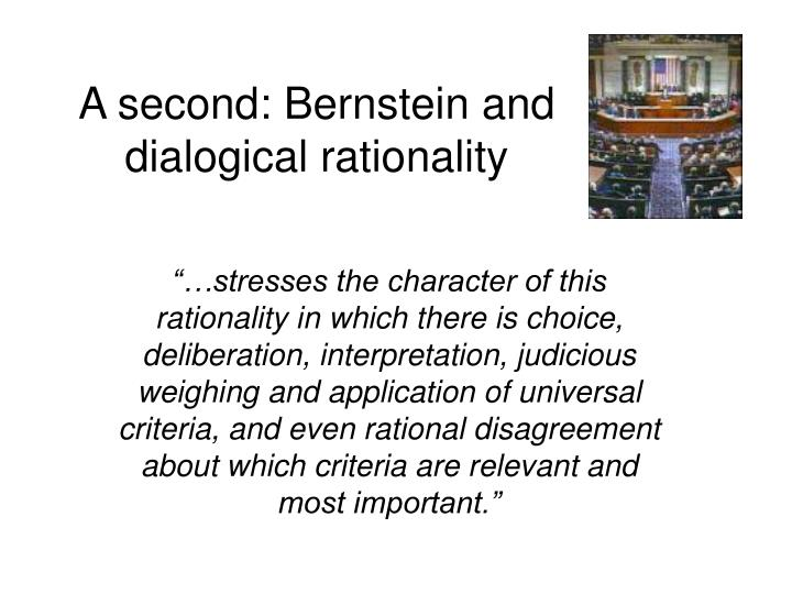 A second: Bernstein and dialogical rationality
