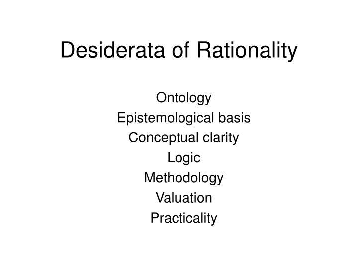 Desiderata of Rationality