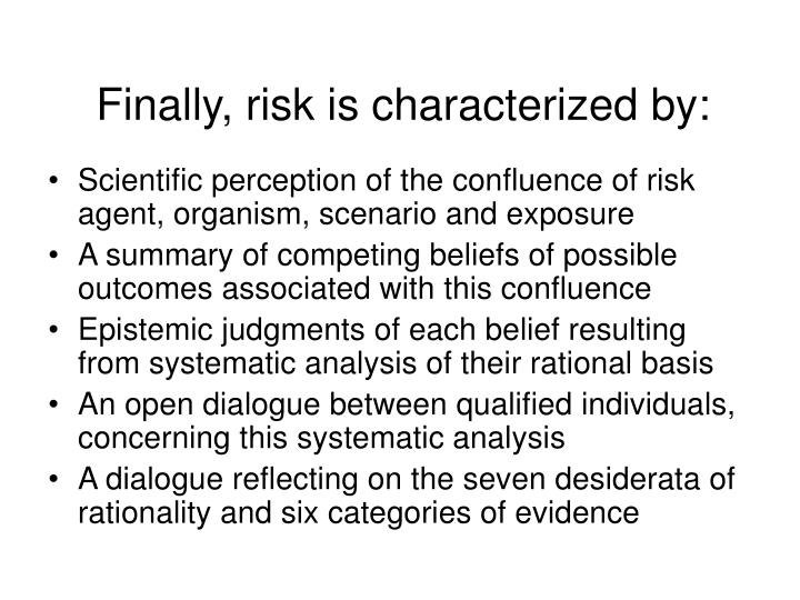 Finally, risk is characterized by: