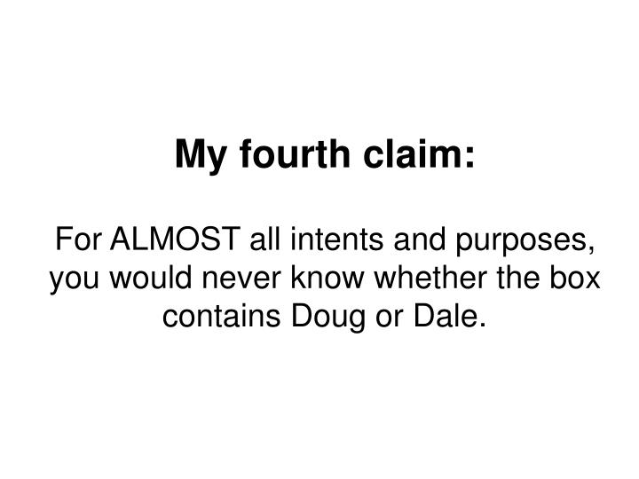 My fourth claim: