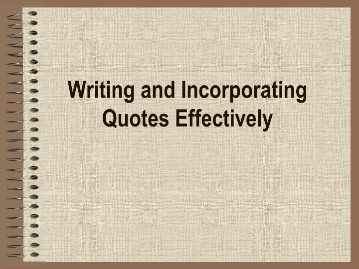 writing and incorporating quotes effectively n.