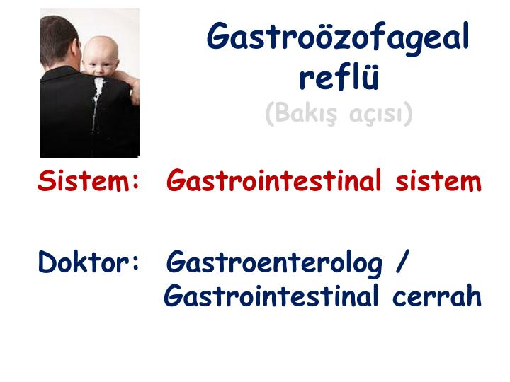 Gastro zofageal refl bak a s