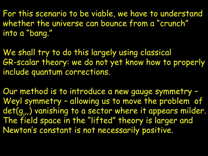 "For this scenario to be viable, we have to understand whether the universe can bounce from a ""crunch"""