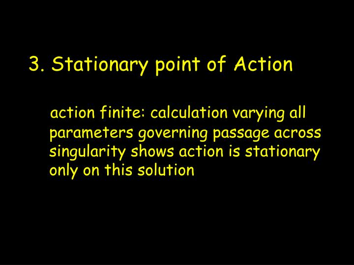3. Stationary point of Action