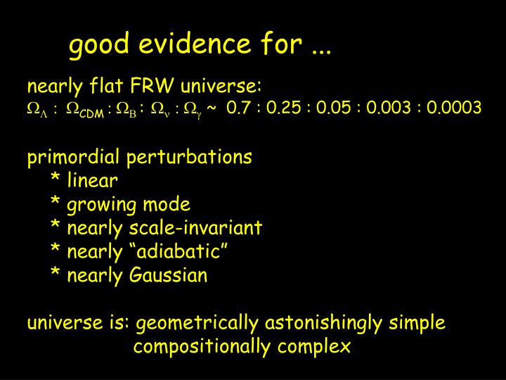 good evidence for ...