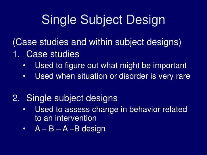 Single Subject Design