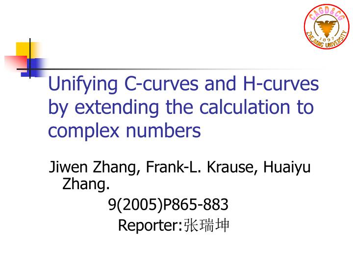Unifying c curves and h curves by extending the calculation to complex numbers