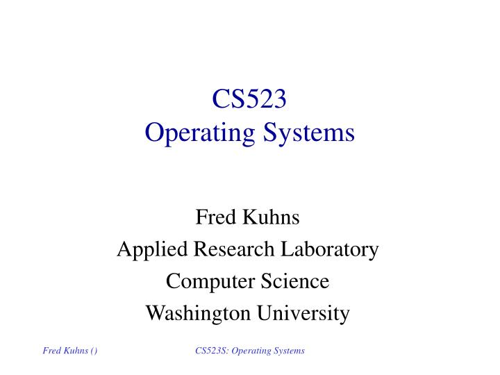cs523 operating systems n.
