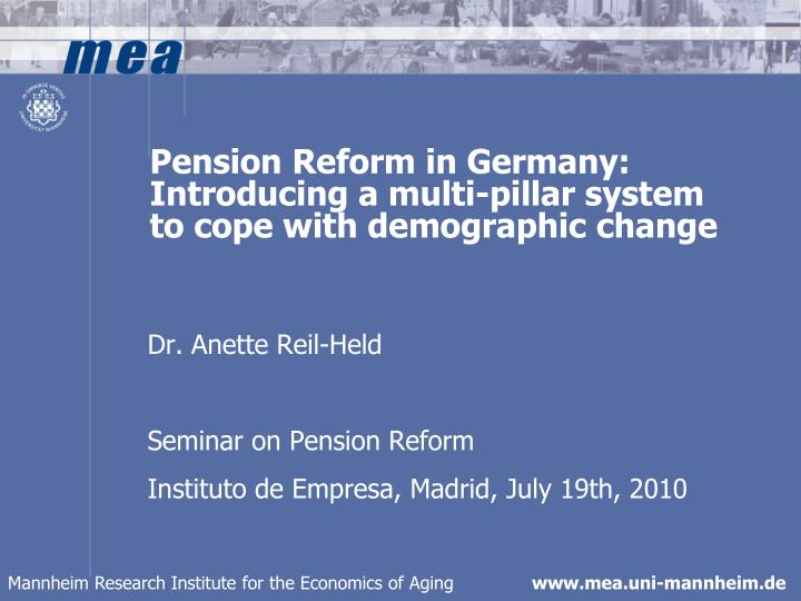 Pension reform in germany introducing a multi pillar system to cope with demographic change