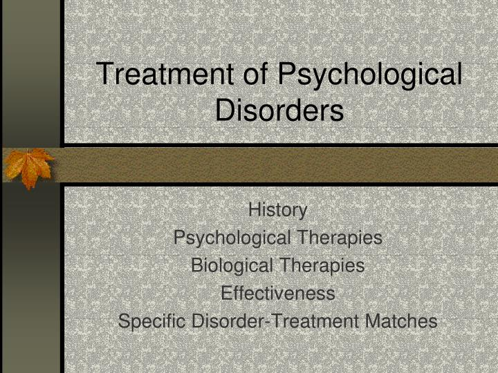 a summary of chapters fifteen and sixteen regarding psychological disorders therapy and treatment in Obsessive-compulsive disorder is one of the most difficult to understand of all psychiatric illnesses it is a complex and difficult-to-treat condition if not treated correctly by a skilled.