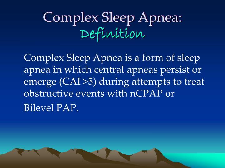 Complex Sleep Apnea:Definition