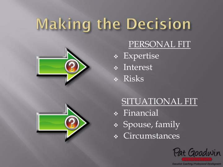 Making the Decision
