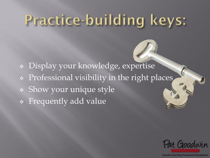 Practice-building keys: