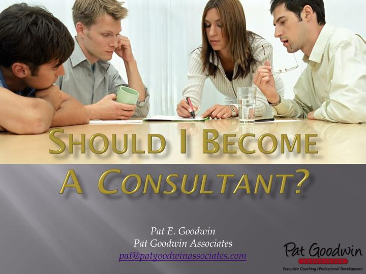 Should i become a consultant