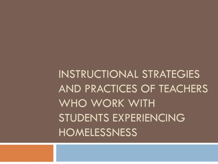 instructional strategies and practices of teachers who work with students experiencing homelessness n.