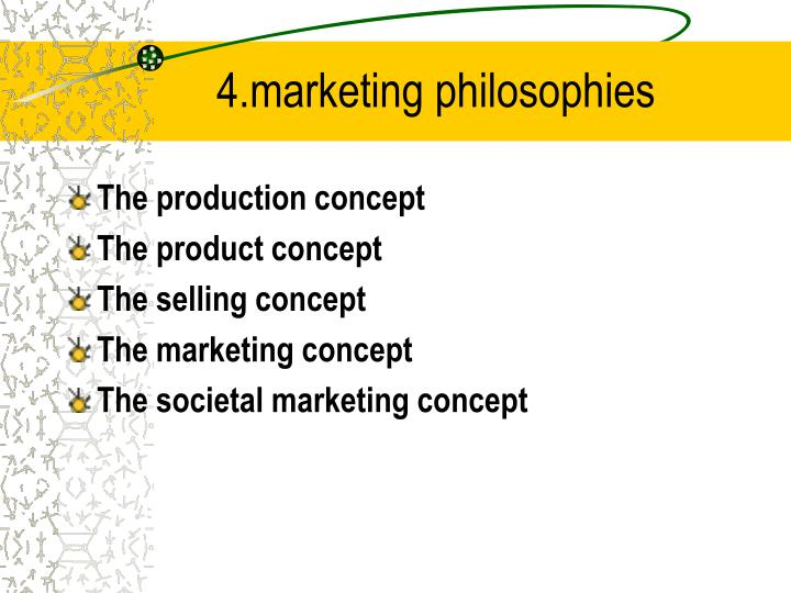 4.marketing philosophies
