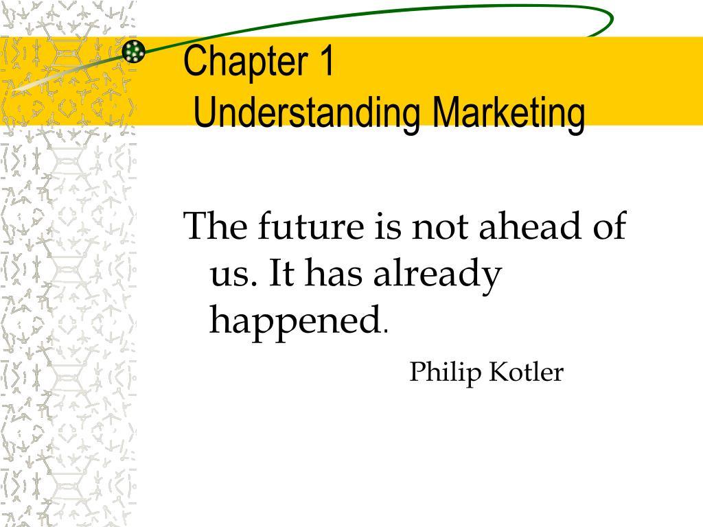 Ppt Chapter 1 Understanding Marketing Powerpoint Presentation Id