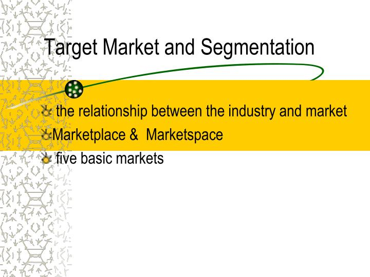 Target Market and Segmentation