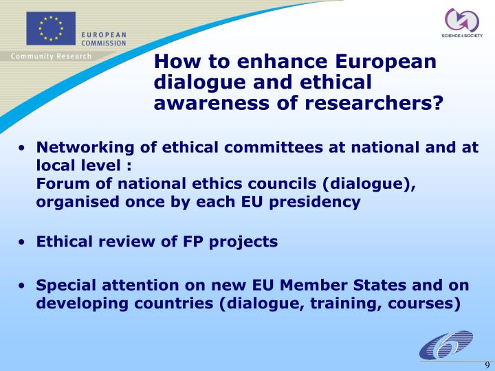 How to enhance European dialogue and ethical awareness of researchers?