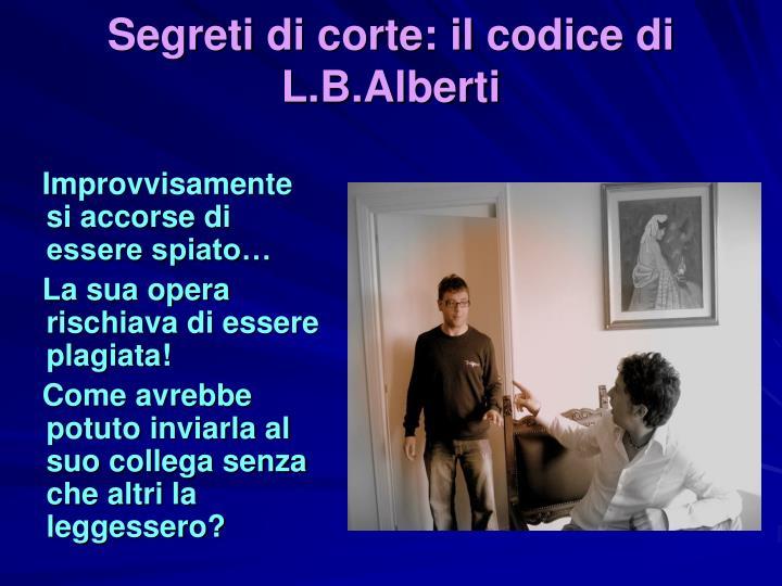 Segreti di corte: il codice di L.B.Alberti
