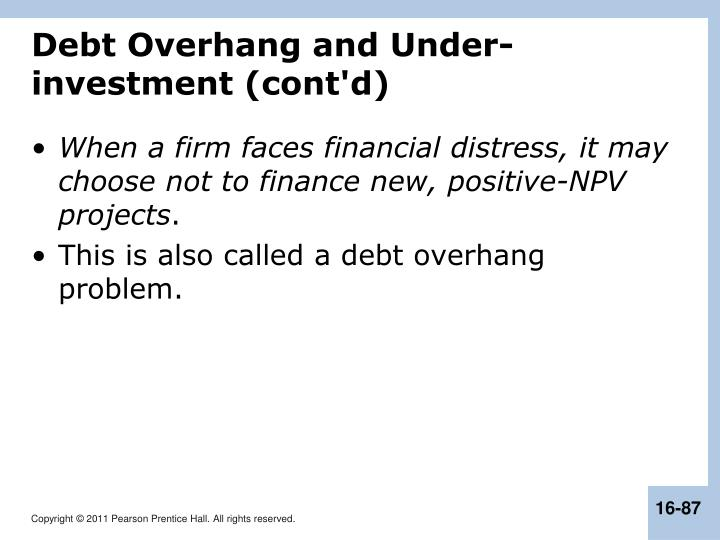Debt Overhang and Under-investment (cont'd)