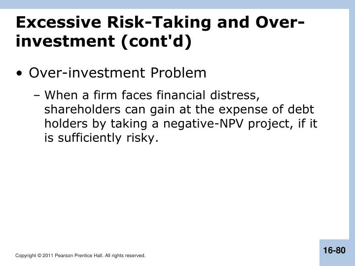 Excessive Risk-Taking and Over-investment (cont'd)