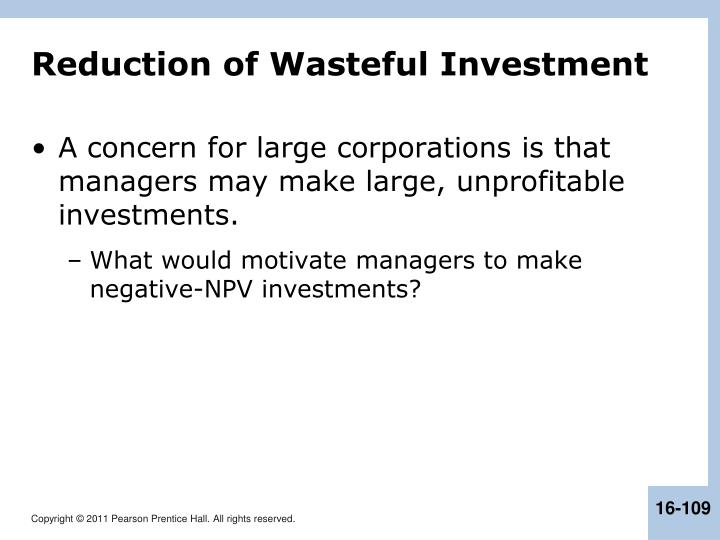 Reduction of Wasteful Investment