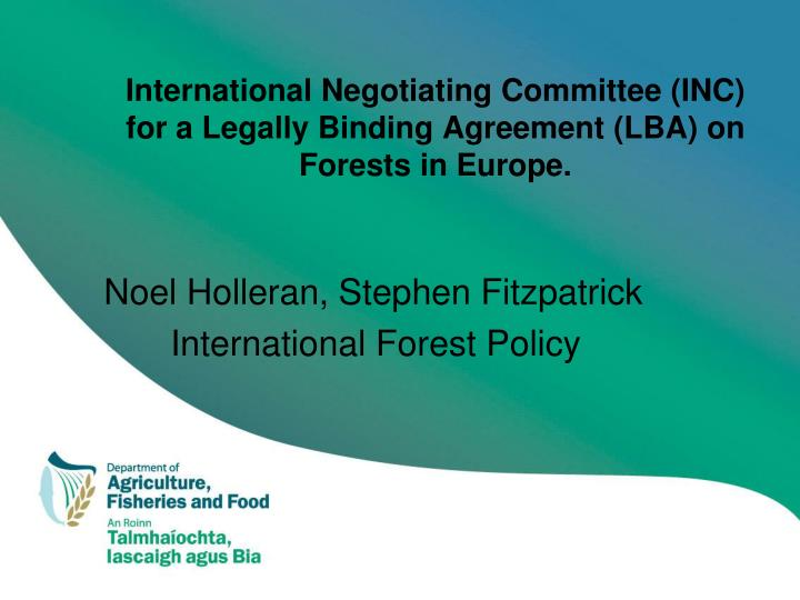 international negotiating committee inc for a legally binding agreement lba on forests in europe n.