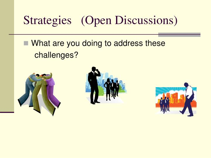 Strategies   (Open Discussions)