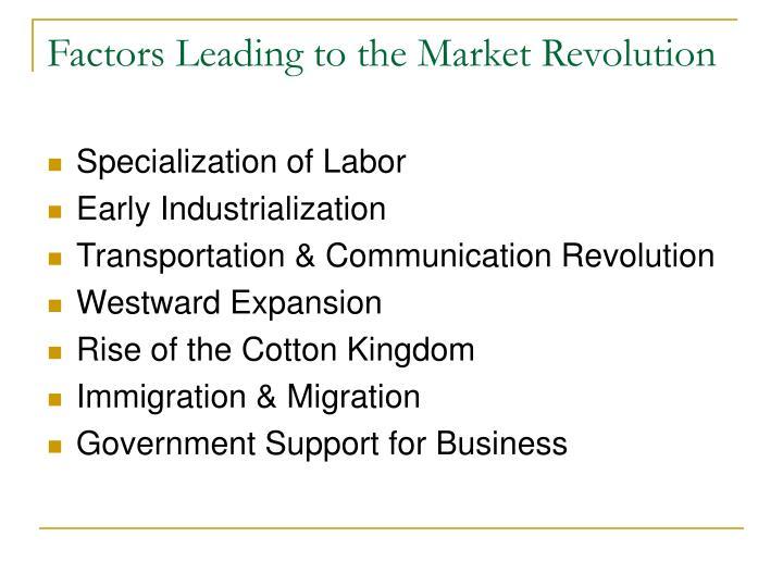 Factors leading to the market revolution