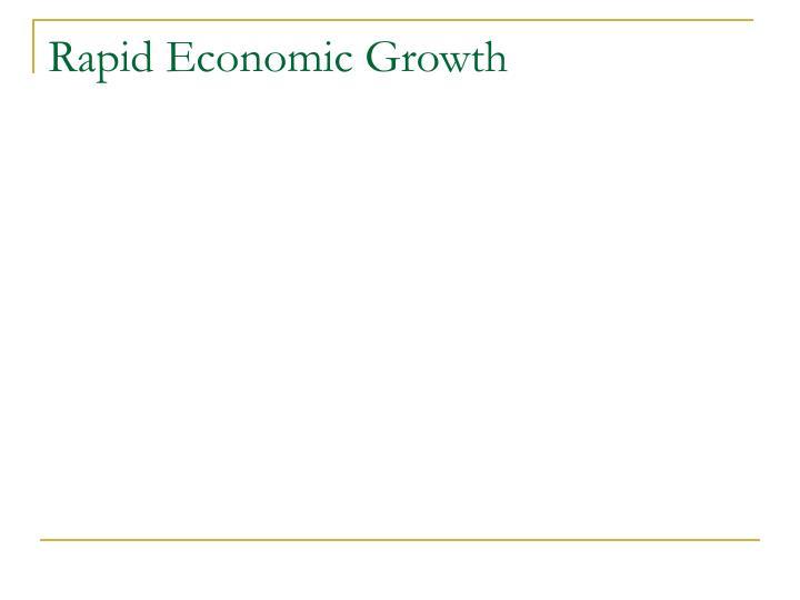 Rapid Economic Growth