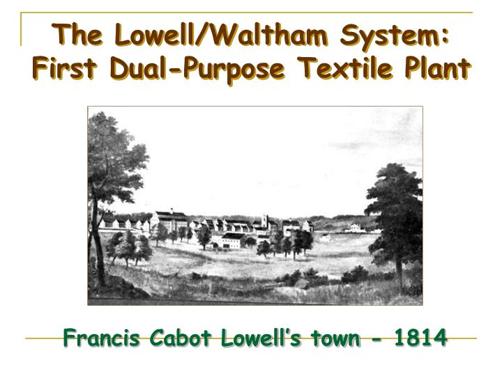 The Lowell/Waltham System: