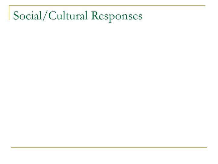 Social/Cultural Responses