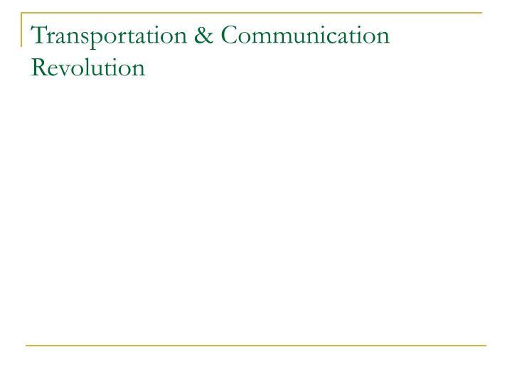 Transportation & Communication Revolution