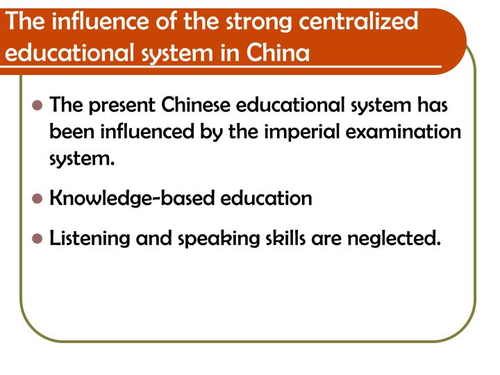 The influence of the strong centralized educational system in China