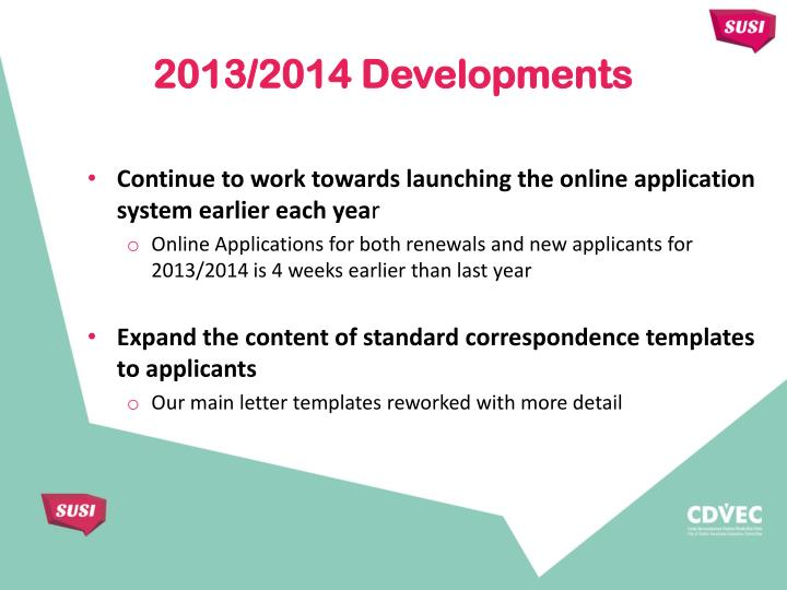 Continue to work towards launching the online application system earlier each yea