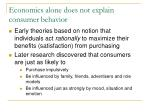 economics alone does not explain consumer behavior