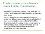 why did consumer behavior become a separate discipline from marketing