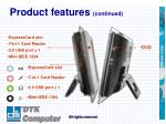 product features continued4